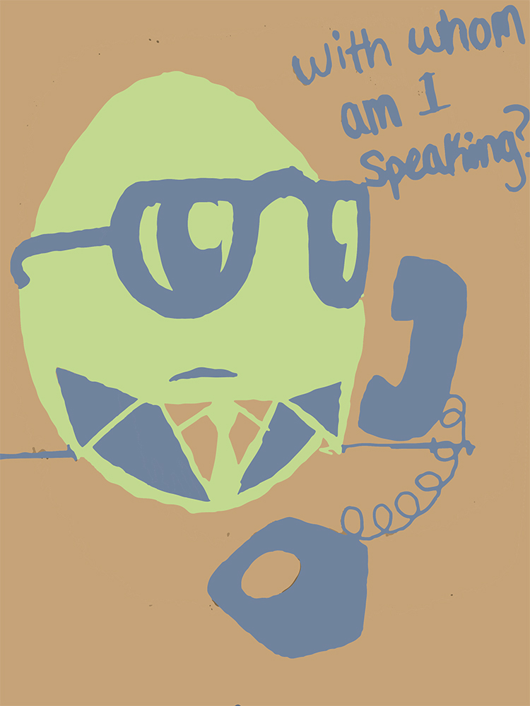 "Illustration of a green colored egg (or lime) similar to Humpty Dumpty wearing a suit, sunglasses, talking on a phone receiver quoted saying, ""With whom I speaking?"""