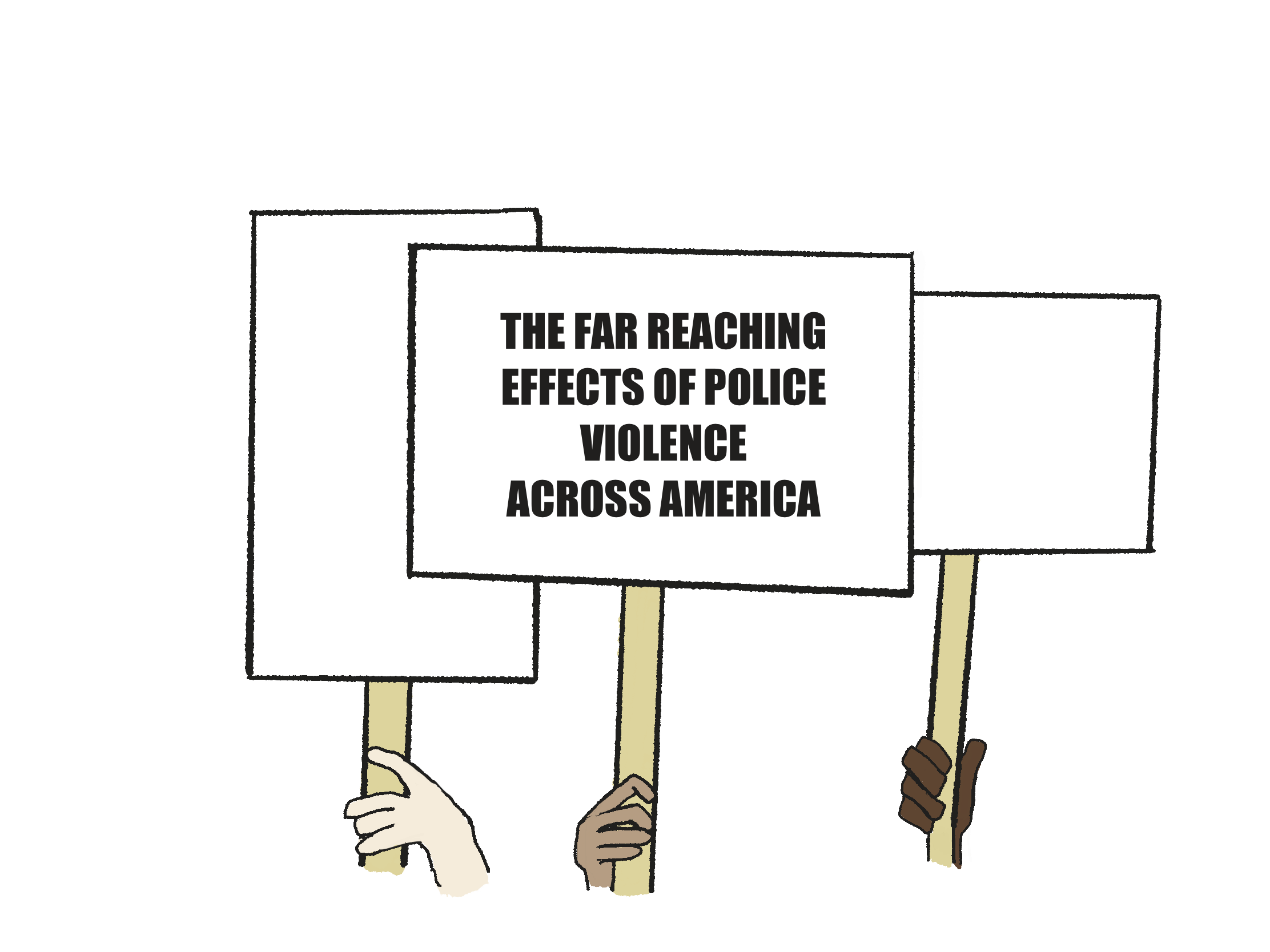 "illustration of a gang of picket signs, one in the middle keeps focus as it says ""The far reaching effects of police violence in America"""